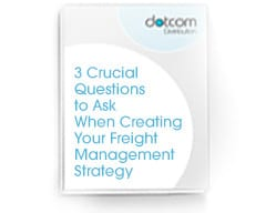 3 Crucial Questions to Ask When Creating Your Freight Management Strategy
